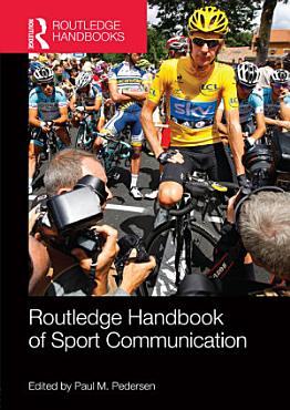 Routledge Handbook of Sport Communication PDF