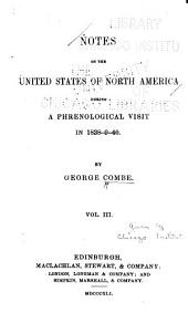 Notes on the United States of North America: During a Phrenological Visit in 1838-9-40, Volume 3