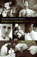 The Columbia Documentary History of Religion in America Since 1945 PDF