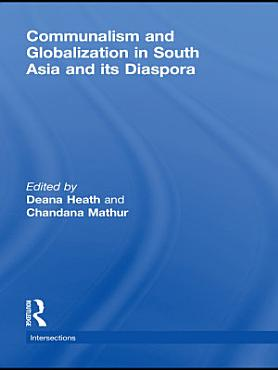 Communalism and Globalization in South Asia and its Diaspora PDF
