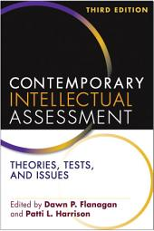 Contemporary Intellectual Assessment, Third Edition: Theories, Tests, and Issues, Edition 3