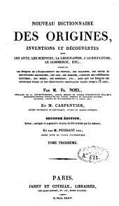 Nouveau dictionnaire des origines, inventions et découvertes: Volume3