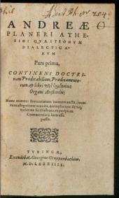 Quaestionum dialecticarum p. 1. continens ... Praedicab., Praedicam. et libri peri hermēneias Organi Arist