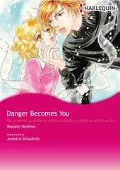 DANGER BECOMES YOU: Book 4