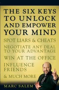 The Six Keys to Unlock and Empower Your Mind Book