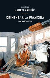 Crímenes a la francesa: Una antología