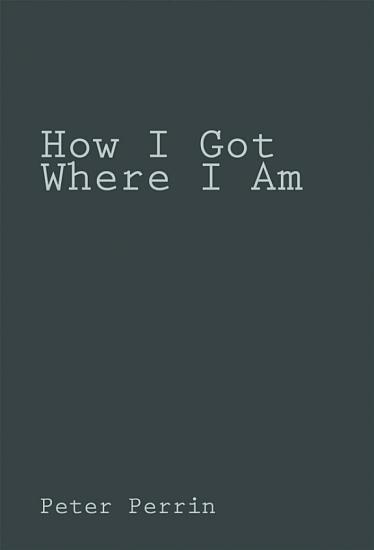 How I Got Where I Am PDF