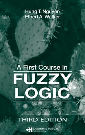 A First Course in Fuzzy Logic, Third Edition: Edition 3