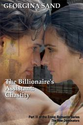 The Billionaire's Assistant Part 9: Chastity: (Billionaire Erotic Romance / BDSM Erotica)