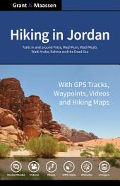 Hiking in Jordan - Full Version - All Regions and Trails - E-Book: With GPS E-trails, Tracks and Waypoints, Videos, Planning Tools and Hiking Maps