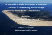 Die Nordsee – Luftbilder von Bremen, Bremerhaven, Cuxhaven, St. Peter-Ording, Amrum und Sylt: Ein Bildband mit 92 Luftaufnahmen