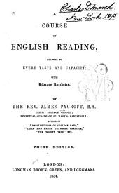 A Course of English Reading: Adapted to Every Taste and Capacity: with Literary Anecdotes