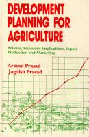 Development Planning for Agriculture  Policies  Economic Implications  Inputs  Production and Marketing PDF