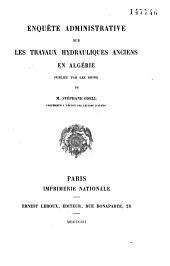 Enquête administrative sur les travaux hydrauliques anciens en Algérie