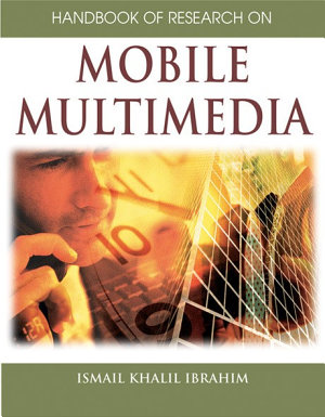 Handbook of Research on Mobile Multimedia