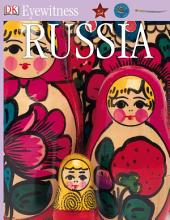 DK Eyewitness Books: Russia: Discover the turbulent past of this vast land—from empire and communist superpower to today's federation