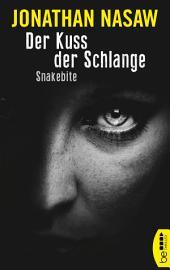 Der Kuss der Schlange: Snakebite