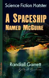 A Spaceship Named McGuire: Science Fiction Matster