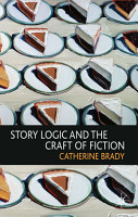 Story Logic and the Craft of Fiction PDF