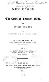 New Cases in the Court of Common Pleas, and Other Courts: With Tables of the Cases and Principal Matters, Volume 1