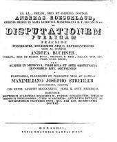 Andreas Roeschlaub ... ad disputationem publicam praeside ... Andrea Buchner ... pro summis in medicina ... a ... Maximiliano Josepho Strehler ... habendam ... invitat