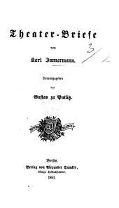 Theater-Briefe. ... Herausgegeben von G. zu Putlitz
