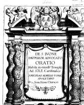 De S. Iuone pauperum aduocato oratio habita in eiusdem templo ad S.R.E cardinales a Nicolao Aemilio Tonio Spoletano sem. Rom. clerico