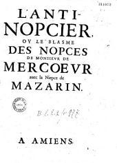 L' Anti-nopcier ou le Blasme des nopces de monsieur de Mercoeur auec le niepce de Mazarin [en vers]