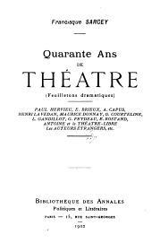 Quarante ans de théâtre (feuilletons dramatiques) ...