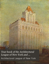 Year Book of the Architectural League of New York, and Catalogue of the ... Annual Exhibition: Volume 22