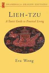 Lieh-tzu: A Taoist Guide to Practical Living