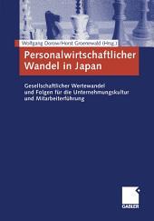 Personalwirtschaftlicher Wandel in Japan: Gesellschaftlicher Wertewandel und Folgen für die Unternehmungskultur und Mitarbeiterführung