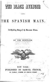 The Black Avenger of the Spanish Main: A Thrilling Story of the Buccaneer Times