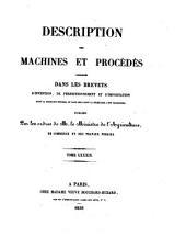 Description des machines et procédés spécifiés dans les brevets d'invention, de perfectionnement et d'importation dont la durée est expirée, et dans ceux dont la déchéance a été prononcée: Volume89,Numéros12083à12184
