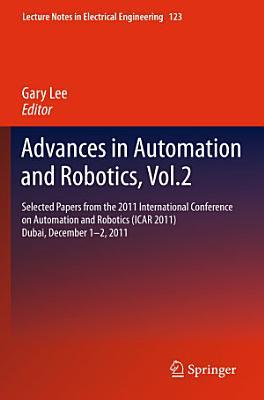 Advances in Automation and Robotics, Vol.2