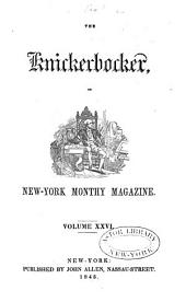 The Knickerbocker: Or, New-York Monthly Magazine, Volume 26