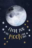 I Love You To The Moon And Back Love Quotes Valentine S Gift Notebooks And Journals  Book PDF