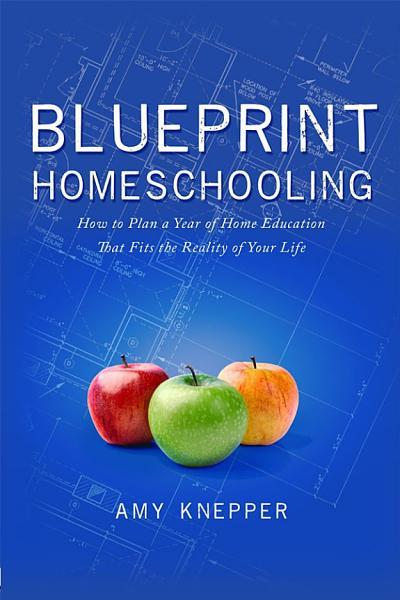 Download Blueprint Homeschooling Book