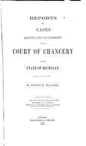 Reports of Cases Argued and Determined in the Court of Chancery of the State of Michigan