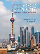 The World Economy: Geography, Business, Development, Edition 6