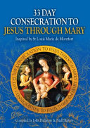 Download 33 Day Consecration to Jesus Through Mary Book