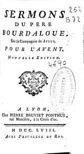 Sermons du Pere Bourdaloue, de la Compagnie de Jesus: pour l'Avent
