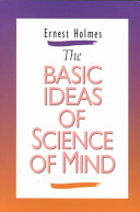 The Basic Ideas of Science of Mind