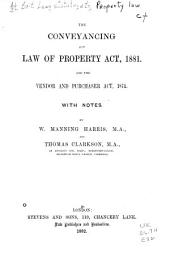 The Conveyancing and Law of Property Act, 1881: And the Vendor and Purchaser Act, 1874