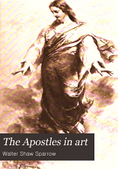 The Apostles in Art: Being a Companion Volume to The Gospels in Art