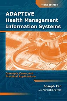 Adaptive Health Management Information Systems  Concepts  Cases    Practical Applications PDF