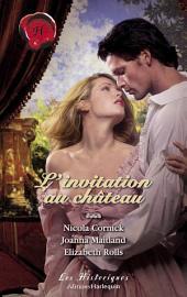 L'invitation au château (Harlequin Les Historiques)
