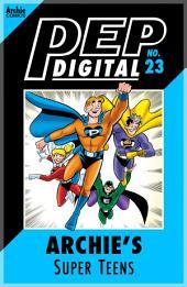 Pep Digital Vol. 023: Archie's Super Teens