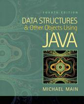 Data Structures and Other Objects Using Java: Edition 4