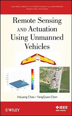 Remote Sensing and Actuation Using Unmanned Vehicles PDF